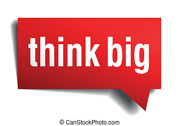 Think big red 3d realistic paper speech bubble isolated on...