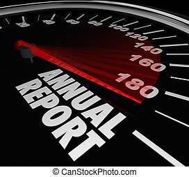 Annual Report words on a speedometer to illustrate great financial performance for the prior year in increased sales, profits, revenue and earnings