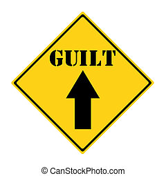 Guilt that way Sign