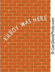 Kilroy - A red brick wall with a chalkmark text saying that...