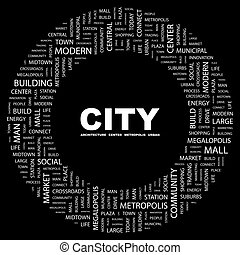 CITY. Word cloud illustration. Tag cloud concept collage.