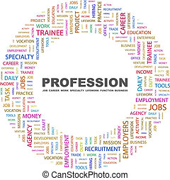 PROFESSION. Word cloud concept illustration. Wordcloud...