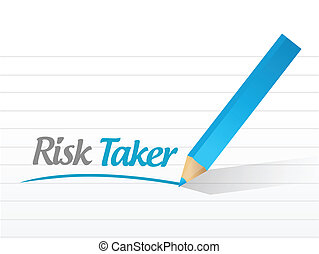 risk taker message illustration design over a white...