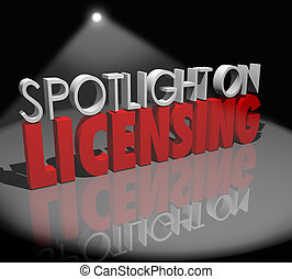 Spotlight on Licensing words to illustrate advice,...