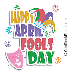 Happy April Fools day - An illustration of Happy April fools...