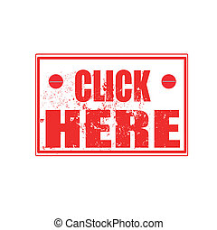 click here stamp - click here grunge stamp with on vector...