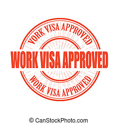 work visa approved stamp - work visa approved grunge stamp...