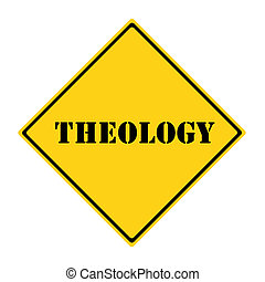 Theology Sign - A yellow and black diamond shaped road sign...