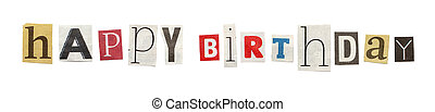 Happy Birthday, Cutout Newspaper Letters - Happy Birthday -...