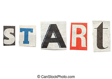 Start, Cutout Newspaper Letters - Start - words composed...
