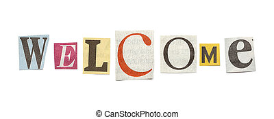 Welcome, Cutout Newspaper Letters - Welcome - words composed...