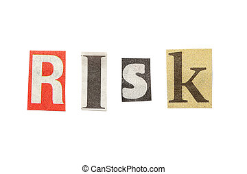 Risk, Cutout Newspaper Letters - Risk - words composed from...