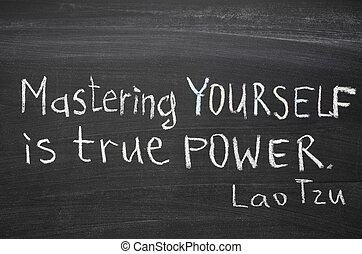 mastering yourself - excerpt from famous Lao Tzu quote...