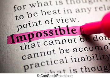 impossible - Fake Dictionary, definition of the word...