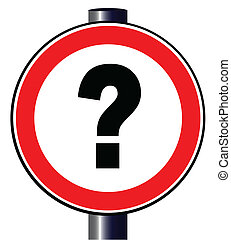 Question Mark Traffic Sign - A spoof trafic sign with a...