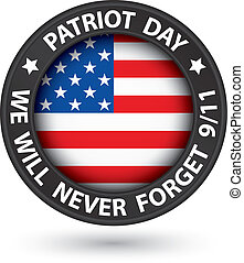 Patriot Day the 11th of september black label, we will never...