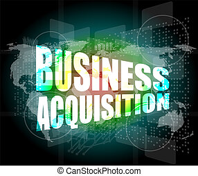 business concept, business acquisition digital touch screen...