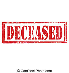 Deceased-stamp - Grunge rubber stamp with text...