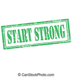 Start Strong-stamp - Grunge rubber stamp with text Start...