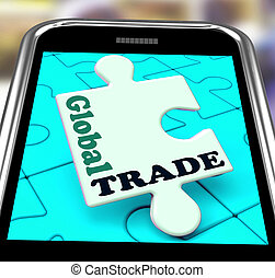 Global Trade Smartphone Means Online Worldwide Commerce -...