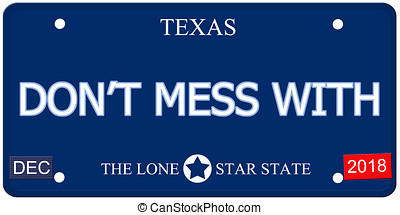 Dont Mess With Texas Imitation License Plate - A fake...