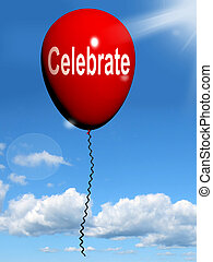 Celebrate Balloon Means Events Parties and Celebrations -...