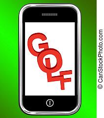 Golf On Phone Means Golfer Club Or Golfing