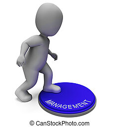 Management Button Means Administration Board Or Boss -...