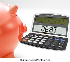 Debt Calculator Shows Credit Arrears Or Liability - Debt...