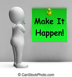 Make It Happen Note Means Take Action - Make It Happen Note...