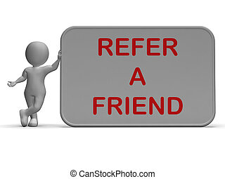 Refer A Friend Sign Shows Suggesting Website - Refer A...