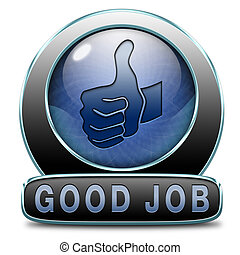 good job - great job good work results in successful...