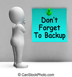 Dont Forget To Backup Note Means Back Up Data - Dont Forget...