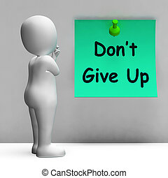 Dont Give Up Note Means Never Quit - Dont Give Up Note...