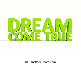 3d phrase dream come true - Phrase dream come true icon on a...