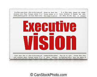 Business concept: newspaper headline Executive Vision on...