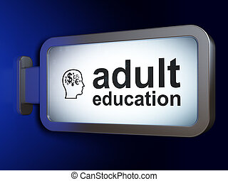 Education concept: Adult Education and Head With Finance Symbol on billboard background
