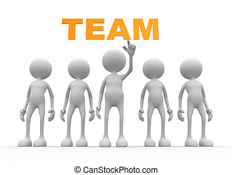 "Team - 3d people - men, person with word "" team """