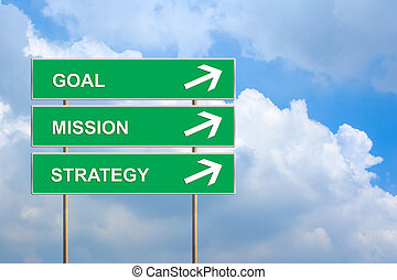goal mission and strategy on green road sign