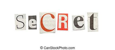 Secret, Cutout Newspaper Letters - Secret - words composed...