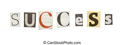 Success, Cutout Newspaper Letters - Success - words composed...