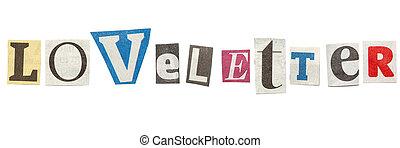 Loveletter, Cutout Newspaper Letters - Loveletter - words...