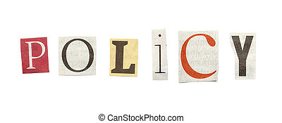 Policy, Cutout Newspaper Letters - Policy - words composed...