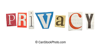 Privacy, Cutout Newspaper Letters - Privacy - words composed...