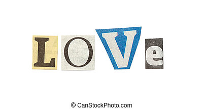 Love, Cutout Newspaper Letters - Love - words composed from...