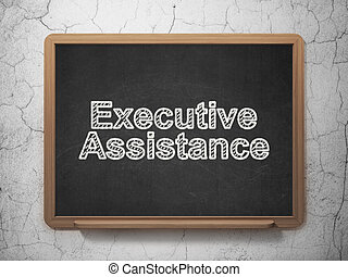 Business concept: Executive Assistance on chalkboard background