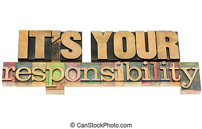 it is your responsibility - isolated text in vintage...