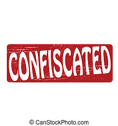 Confiscated - Stamp with word confiscated inside, vector...