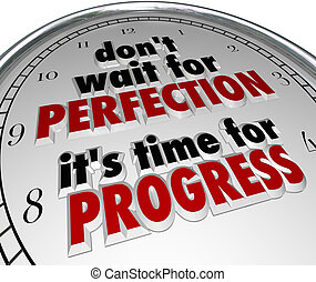 Dont Wait for Perfection Time Progress Clock Message - Don't...