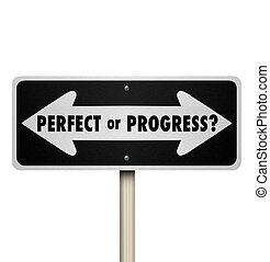 Perfect or Progress Arrow Signs Pointing Road Ahead -...